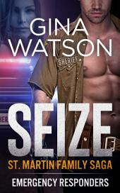Seize (St. Martin Family Saga: Emergency Responders) Book 2: Emergency Responders