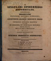 De singulari epidermidis deformitate: diss. inaug. anat.-path. : c. tab. ann