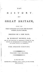 The History of Great Britain from the First Invasion of it by the Romans Under Julius Caesar, 2: Written on a New Plan, Volumes 1-10