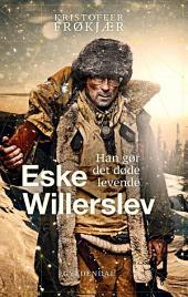 Eske Willerslev: Han gør det døde levende