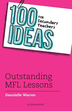 100 Ideas for Secondary Teachers  Outstanding MFL Lessons PDF