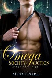 Omega Society Auction: Episode One