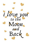 I Love You To The Moon And Back Valentine S Day Book PDF