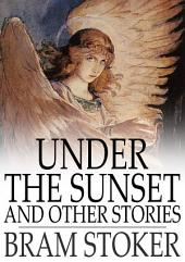 Under the Sunset: And Other Stories