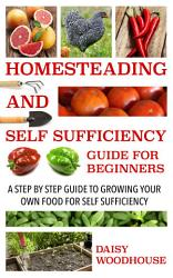 Homesteading And Self Sufficiency Guide For Beginners Book PDF