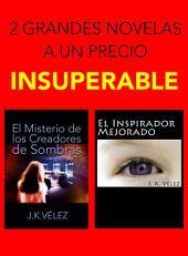 """""""El Misterio de los Creadores de Sombras"""" y """"El Inspirador Mejorado"""": 2 Grandes Novelas a un Precio Insuperable"""