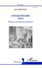 L'Humanitaire (1841): Naissance d'une presse anarchiste ?