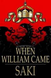 When William Came: A Story of London Under the Hohenzollerns