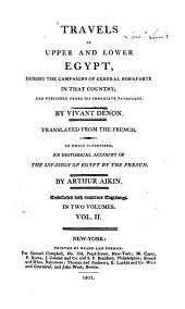 Travels in Upper and Lower Egypt During the Campaigns of General Bonaparte in that Country: And Published Under His Immediate Patronage, Volume 2
