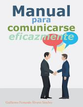 Manual para comunicarse eficazmente