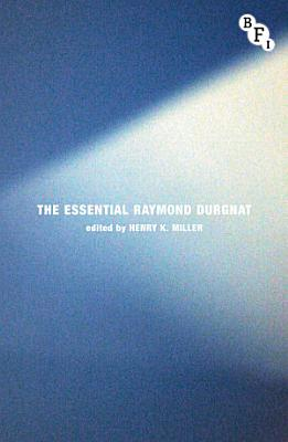 The Essential Raymond Durgnat PDF