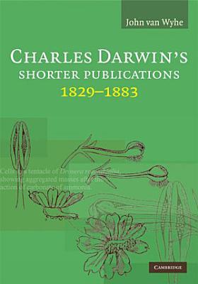 Charles Darwin s Shorter Publications  1829 1883 PDF