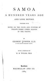 Samoa, a Hundred Years Ago and Long Before: Together with Notes on the Cults and Customs of Twenty-three Other Islands in the Pacific
