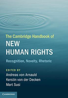 The Cambridge Handbook of New Human Rights