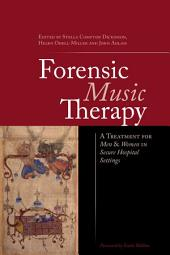 Forensic Music Therapy: A Treatment for Men and Women in Secure Hospital Settings