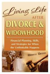 Living Life After Divorce & Widowhood: Financial Planning, Skills, and Strategies for when the Unthinkable Happens