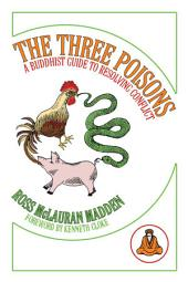 The Three Poisons: A Buddhist Guide to Resolving Conflict