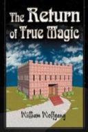 The Return of True Magic
