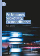 Performance  Subjectivity  Cosmopolitanism PDF