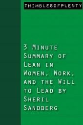 3 Minute Summary of Lean In Women, Work, and the Will to Lead by Sheryl Sandberg