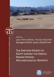 The Eastern Desert of Egypt during the Greco Roman Period  Archaeological Reports PDF