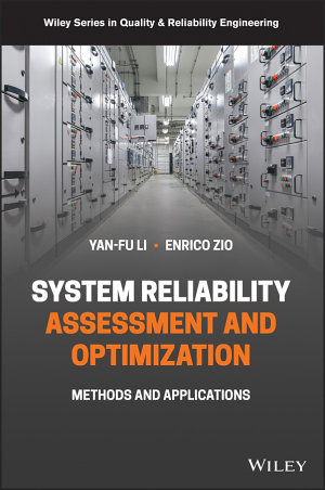 Reliability and Safety Assessment and Optimization