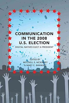 Communication in the 2008 U S  Election