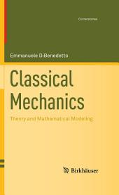 Classical Mechanics: Theory and Mathematical Modeling