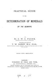 Practical guide to the determination of minerals by the blowpipe, tr. and ed. by T.W. Danby