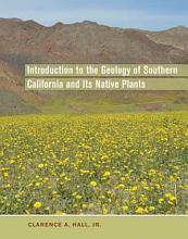 Introduction to the Geology of Southern California and Its Native Plants PDF