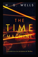 The Time Machine (Annotated & Illustrated)