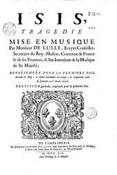 Isis, tragédie mise en musique par Monsieur de Lully.. représentée pour la première fois, devant le Roy, à Saint-Germain-en-Laye, le cinquième jour de Janvier, en l'année 1677. Partition générale, imprimée pour la première fois. (Paroles de Quinault)