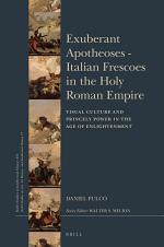 Exuberant Apotheoses - Italian Frescoes in the Holy Roman Empire