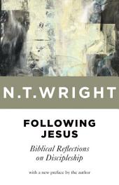 Following Jesus: Biblical Reflections on Discipleship, Edition 2