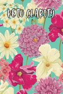 Keto Clarity  Lined Diary Book