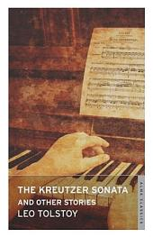Kreutzer Sonata and Other Stories