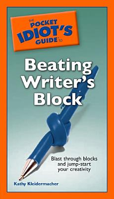 The Pocket Idiot s Guide to Beating Writer s Block