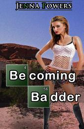 Becoming Badder (Reluctant, Interracial Erotica)