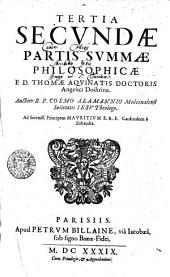 TERTIA SECVNDAE PARTIS SVMMAE PHILOSOPHIAE E D. THOMAE AQVINATIS DOCTORIS Angelici Doctrina: Pages 2-3