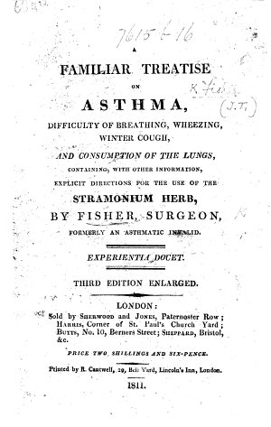 A familiar Treatise on asthma  difficulty of breathing  wheezing  winter cough  and consumption of the lungs  containing with other information  explicit directions for the use of the Stramonium herb     Third edition     enlarged