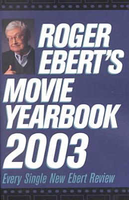 Roger Ebert s Movie Yearbook 2003 PDF