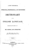 A New Universal Etymological  Technological and Pronouncing Dictionary of the English Language PDF