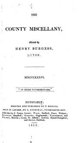 The County [afterw.] Country miscellany, ed. by H. Burgess