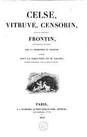 Celse, Vitruve, Censorin, (Oeuvres complètes), Frontin (Des aqueducs de Rome): avec la traduction en Français