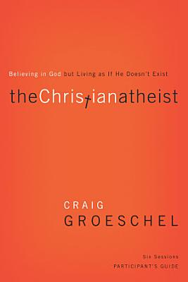 The Christian Atheist Participant s Guide