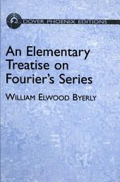 An Elementary Treatise on Fourier's Series: and Spherical, Cylindrical, and Ellipsoidal Harmonics, with Applications to Problems in Mathematical