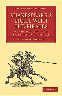 Shakespeare s Fight with the Pirates and the Problems of the Transmission of His Text PDF
