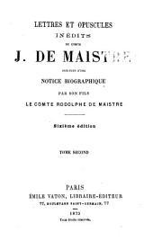 Lettres et opuscules inédits du comte J. de Maistre: Précédés d'une notice biographique, Volume2