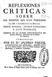Reflexiones críticas sobre los escritos que han publicado ... Manuel Morera, Joseph Gossalbes, y Luis Nicolau, respecto de la ultima enfermedad de Vicente Navarro ...