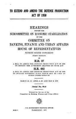 To Extend and Amend the Defense Production Act of 1950